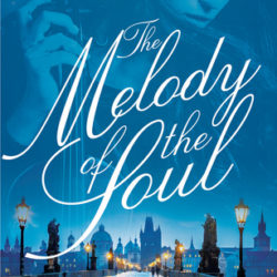 Book Review (and a Giveaway!): The Melody of the Soul by Liz Tolsma