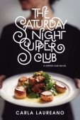 Book Review (and a Giveaway!): The Saturday Night Supper Club by Carla Laureano