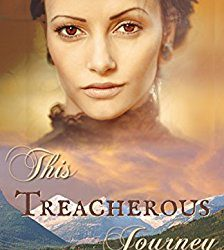 Book Review (and a Giveaway!): This Treacherous Journey by Misty M. Beller