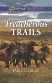 Book Review (and a Giveaway!): Treacherous Trails by Dana Mentink