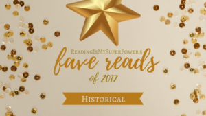 My Fave Reads of 2017: Historical Fiction