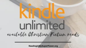 A Sampling of Christian Fiction on Kindle Unlimited