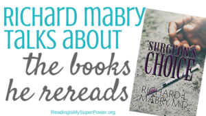 Guest Post (and a Giveaway!): The Books Dr. Richard Mabry Rereads & Surgeon's Choice