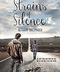 Book Review (and a Giveaway!): Strains of Silence by Bethany Kaczmarek