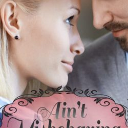 Book Spotlight (and a Giveaway!): Ain't Misbehaving by Marji Laine