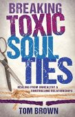 Book Spotlight (and a Giveaway!): Breaking Toxic Soul Ties by Tom Brown