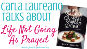 Guest Post (and a Giveaway!): Carla Laureano & When Life Didn't Turn Out the Way You Prayed