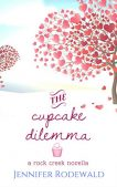 Book Review: The Cupcake Dilemma by Jennifer Rodewald