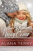 Book Review (and a Giveaway!): What Dreams May Come by Alana Terry