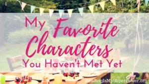 Top Ten Tuesday: My Favorite Characters You Haven't Met Yet