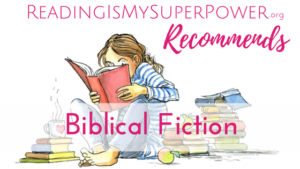 Reading Is My SuperPower Recommends: Biblical Fiction
