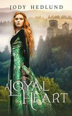 Book Review (and a Giveaway!): A Loyal Heart by Jody Hedlund