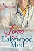 Book Spotlight (and a Giveaway!): Love at Lakewood Med by TJ Amberson