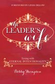 Book Spotlight (and a Giveaway!): The Leader's Wife by Debby Thompson