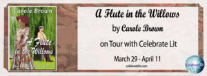 Guest Post (and a Giveaway!): Carole Brown & A Flute in the Willows