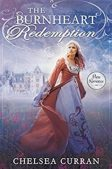Book Spotlight (and a Giveaway!): The Burnheart Redemption by Chelsea Curran