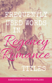 Top Ten Tuesday: Frequently Used Words in Regency Romance Titles