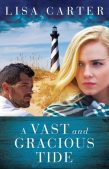 Book Spotlight (and a Giveaway!): A Vast and Gracious Tide by Lisa Carter