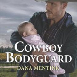 Book Review (and Giveaway!): Cowboy Bodyguard by Dana Mentink