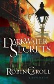 Book Spotlight (and a Giveaway!): Darkwater Secrets by Robin Caroll