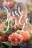 Book Review (and a Giveaway!): Just Let Go by Courtney Walsh