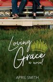 Book Excerpt (and a Giveaway!): Loving Grace by April Smith