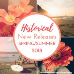 New Releases I'm Excited About: Spring/Summer 2018 Historical Fiction