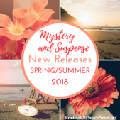 New Releases I'm Excited About: Spring/Summer 2018 Mystery & Suspense