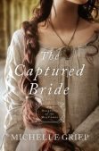 Book Review (and a Giveaway!): The Captured Bride by Michelle Griep