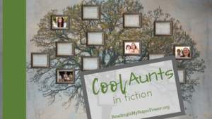 Top Ten Tuesday: Cool Aunts in Fiction
