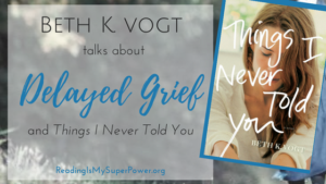 Guest Post (and a Giveaway!): Beth Vogt & Things I Never Told You