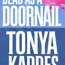 Book Review: Dead as a Doornail by Tonya Kappes