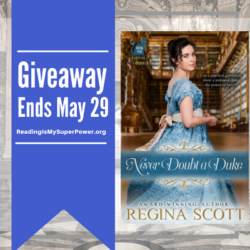 Author Interview (and a Giveaway!): Regina Scott & Never Doubt a Duke