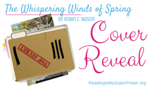 Cover Reveal (and a Giveaway!): The Whispering Winds of Spring by Robin E. Mason
