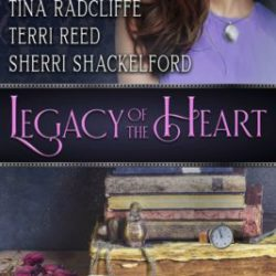 Book Review (and a Giveaway!): Legacy of the Heart by Favorite, Henrie, Radcliffe, Reed & Shackelford