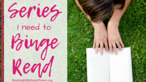 Top Ten Tuesday: Series I Need to Binge Read