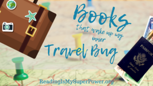 Top Ten Tuesday: Books That Wake Up the Travel Bug In Me