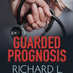 Book Review: Guarded Prognosis by Richard Mabry, MD