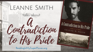 Guest Post (and a Giveaway!): Leanne W. Smith & A Contradiction to His Pride