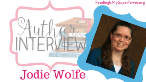 Author Interview (and a Giveaway!): Jodie Wolfe & To Claim Her Heart