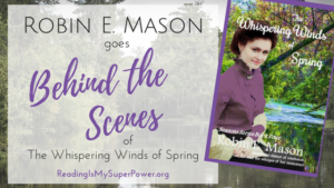 Guest Post (and a Giveaway!): Robin E. Mason & The Whispering Winds of Spring