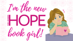 I'm HOPE For Women Magazine's new Book Girl! Come join me!