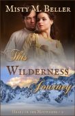 Book Review (and a Giveaway!): This Wilderness Journey by Misty M. Beller