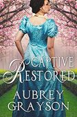 Book Review: Captive Restored by Aubrey Grayson