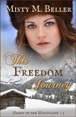 Book Review (and a Giveaway!): This Freedom Journey by Misty M. Beller