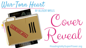 Cover Reveal (and a Giveaway!): War-Torn Heart by Allison Wells