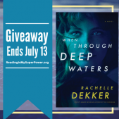 Author Interview (and a Giveaway!): Rachelle Dekker & When Through Deep Waters