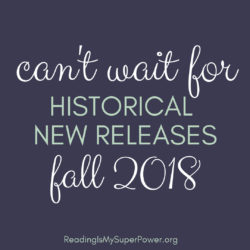 New Releases I'm Excited About: Fall 2018 Historical Fiction