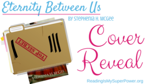Cover Reveal (and a Giveaway!): Eternity Between Us by Stephenia H. McGee