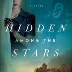 Book Review (and a Giveaway!): Hidden Among the Stars by Melanie Dobson
